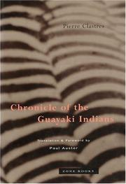 CHRONICLE OF THE GUAYAKI INDIANS by Pierre Clastres