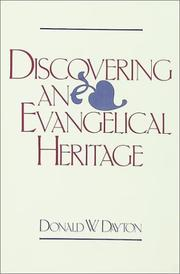 DISCOVERING AN EVANGELICAL HERITAGE by Donald W. Dayton