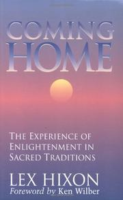 COMING HOME: The Experience of Enlightenment in Sacred Traditions by Lex Hixon
