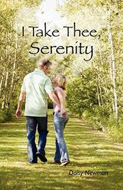 I TAKE THEE, SERENITY by Daisy Newman