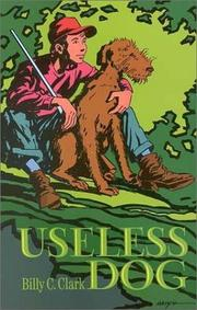 USELESS DOG by Billy C. Clark