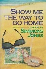 SHOW ME THE WAY TO GO HOME by Simmons Jones