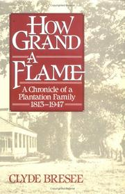 HOW GRAND A FLAME by Clyde Bresee