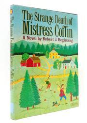 THE STRANGE DEATH OF MISTRESS COFFIN by Robert J. Begiebing