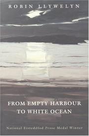 FROM EMPTY HARBOUR TO WHITE OCEAN by Robin Llywelyn