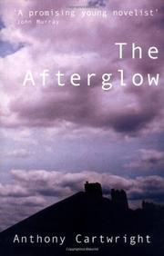 THE AFTERGLOW by Anthony Cartwright