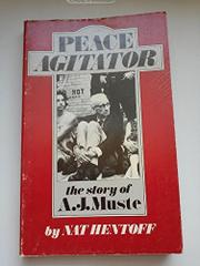 PEACE AGITATOR by Nat Hentoff