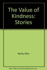 THE VALUE OF KINDNESS by Ellyn Bache