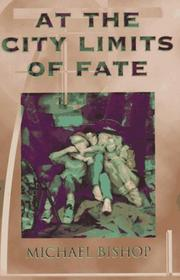 AT THE CITY LIMITS OF FATE by Michael Bishop