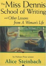 THE MISS DENNIS SCHOOL OF WRITING by Alice Steinbach