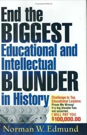 END THE BIGGEST EDUCATIONAL AND INTELLECTUAL BLUNDER IN HISTORY by Norman W. Edmund