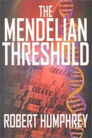 THE MENDELIAN THRESHOLD by Robert Humphrey