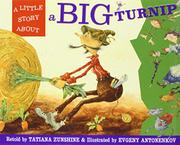 A LITTLE STORY ABOUT A BIG TURNIP by Tatiana Zunshine