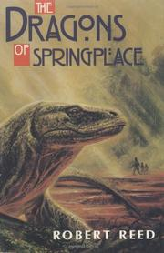 THE DRAGONS OF SPRINGPLACE by Robert Reed