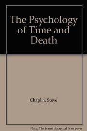THE PSYCHOLOGY OF TIME AND DEATH by Steve Chaplin