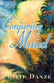 CONJURING MAUD by Philip Danze