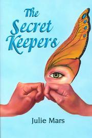 THE SECRET KEEPERS by julie Mars