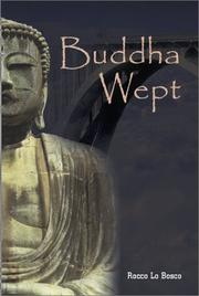 BUDDHA WEPT by Rocco Lo Bosco