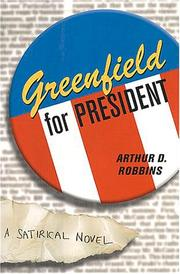 GREENFIELD FOR PRESIDENT by Arthur D. Robbins