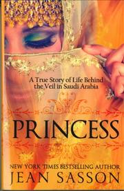 PRINCESS: A True Story of Life Behind the Veil in Saudi Arabia by Jean P. Sasson