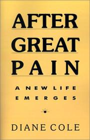 AFTER GREAT PAIN: A New Life Emerges by Diane Cole