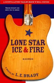 LONE STAR ICE AND FIRE by L.E. Brady