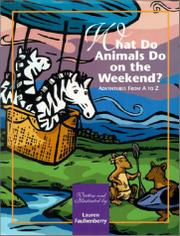WHAT DO ANIMALS DO ON THE WEEKEND? by Lauren Faulkenberry