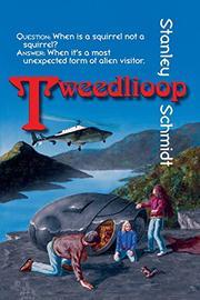 TWEEDLIOOP by Stanley Schmidt