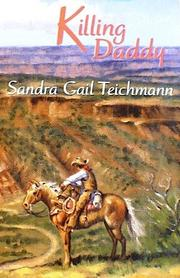 KILLING DADDY by Sandra Gail Teichmann