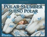 POLAR SLUMBER/SUEÃ'O POLAR by Dennis; Illus. by the author Rockhill