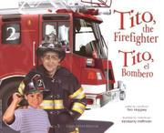 TITO, THE FIREFIGHTER/TITO, EL BOMBERO by Tim Hoppey