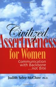 CIVILIZED ASSERTIVENESS® FOR WOMEN by Judith Selee McClure