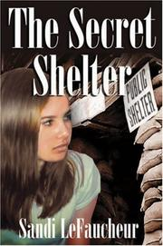 THE SECRET SHELTER by Sandi LeFaucheur