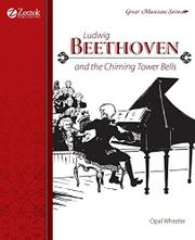 LUDWIG BEETHOVEN: and the Chiming Tower Bells by Opal Wheeler