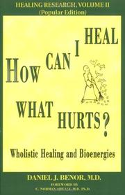 HOW CAN I HEAL WHAT HURTS? by Daniel J. Benor