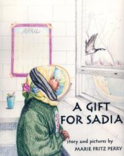 A GIFT FOR SADIA by Marie Fritz Perry