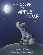 THE COW IN APPLE TIME by Robert Frost