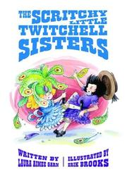 THE SCRITCHY LITTLE TWITCHELL SISTERS by Laura Aimee; Illus. by Erik Brooks Garn