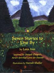 SEVEN STORIES TO LIVE BY by Lora; Illus. by Hannah Shaffer Ann