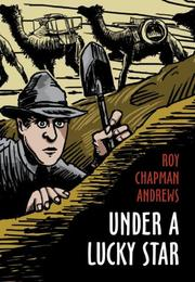 UNDER A LUCKY STAR by Roy Chapman Andrews