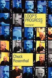 LOOP'S PROGRESS by Chuck Rosenthal
