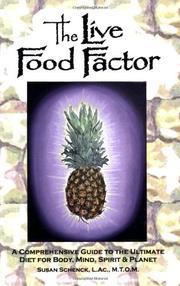 THE LIVE FOOD FACTOR by Susan E. Schenck