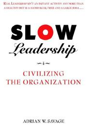 SLOW LEADERSHIP by Adrian W. Savage