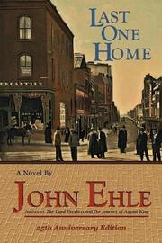 LAST ONE HOME by John Ehle