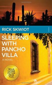 SLEEPING WITH PANCHO VILLA by Rick Skwiot
