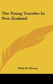 THE YOUNG TRAVELER IN NEW ZEALAND by Hilda M. Harrop