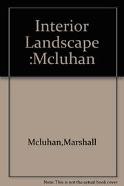 INTERIOR LANDSCAPE  by Marshall McLuhan