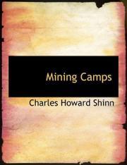MINING CAMPS by Charles Howard Shinn