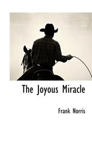 THE JOYOUS MIRACLE by Frank Norris