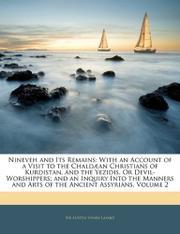 NINEVEH AND ITS REMAINS by A.H. Layard